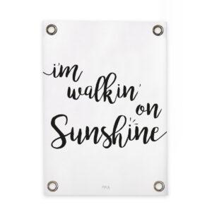 Tuinposter walkin' on sunshine sipp outdoor
