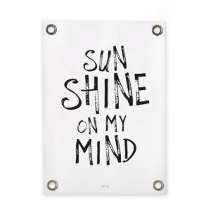 Gartenposter Sun shine on my mind Schwarz Weiss FIKA Living