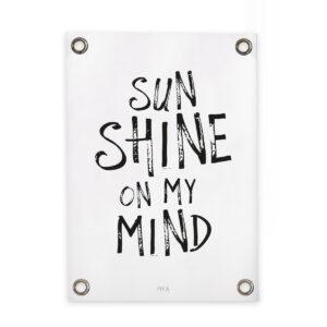 tuinposter sun shine on my mind sipp outdoor