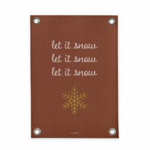 Tuinposter Let it snow bruin Villa Madelief